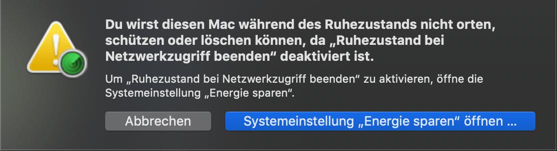 """Du wirst diesen mac während des Ruhezustands nicht orten, schützen oder löschen können, da """"Ruhezustand bei Netzwerkzugriff beenden"""" deaktiviert ist."""