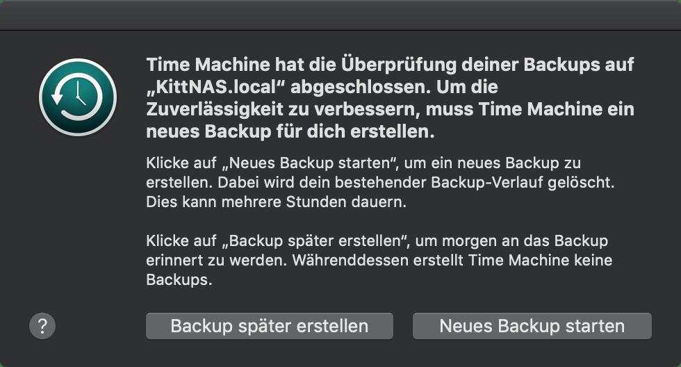"""Time Machine hat die Überprüfung deines Backups auf """"KittNAS.local"""" abgeschlossen. Um die Zuverlässigkeit zu verbessern, muss Time Machine ein neues Backup für dich erstellen."""